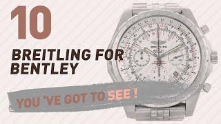 Top 10 Breitling For Bentley // New & Popular 2017