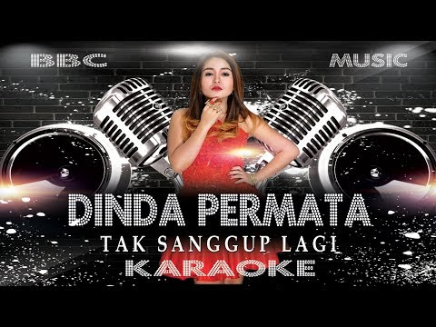 DINDA PERMATA - TAK SANGGUP LAGI (KARAOKE LYRIC TANPA VOCAL) REMIX VERSION / BBC MUSIC