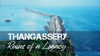 Thangassery, Ruins of a Legacy   Kollam Tourism   Kerala Tourism
