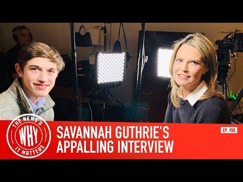 Savannah Guthrie's Appalling Interview  | The News & Why It Matters Ep. 208