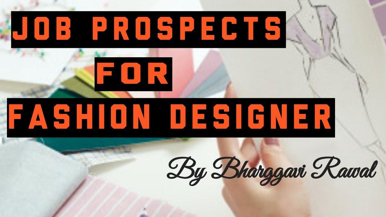 Amazing Job Prospects For Fashion Designer Youtube