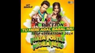 dj viks Vs Tu Mere Agal Badal Hai Sega Vibration remix 2014