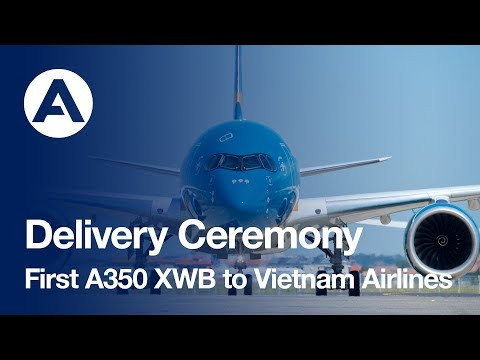 First A350 XWB delivery to Vietnam Airlines (uncut version)