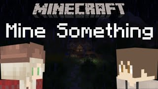 "♫""Mine Something"" (Parody of ""Say Something"" by A Great Big World)"