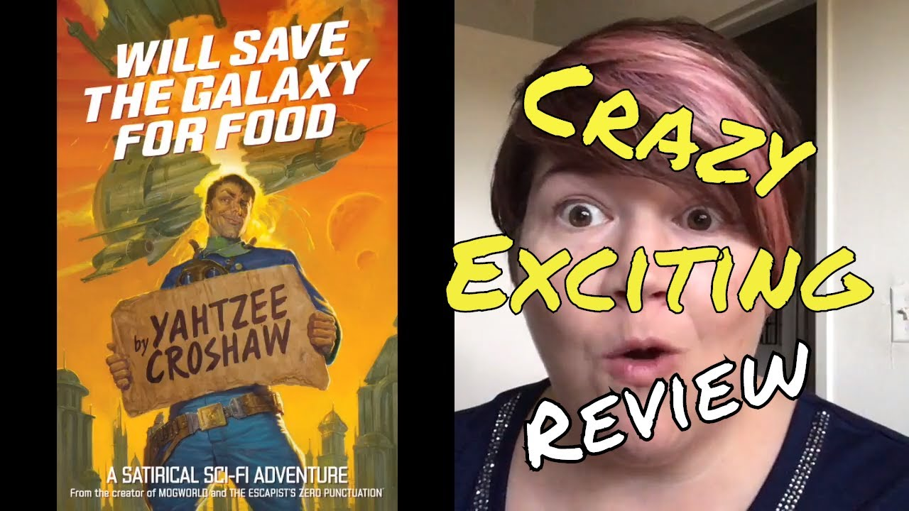 Will Save Galaxy For Food By Yahtzee Croshaw Audiobook Review Youtube