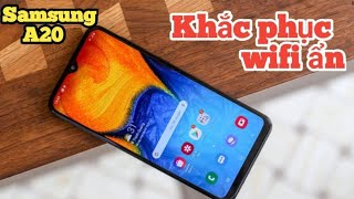 Sửa Samsung A20 ẩn mất Wifi - Cao thủ android bắt band độc nhất vô nhị