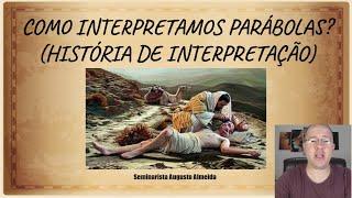 Como Interpretamos Parábolas? - História de Interpretação