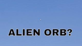 ALIEN ORB? ufo flying in front of my house, metallic orb, SPACE SHIP ORBS