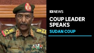 Sudan's coup leader says he had