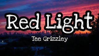 Tee Grizzley - Red Light (Lyrics)