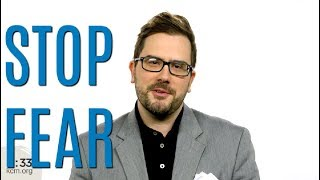 Ministry Minute: How to Stop Fear