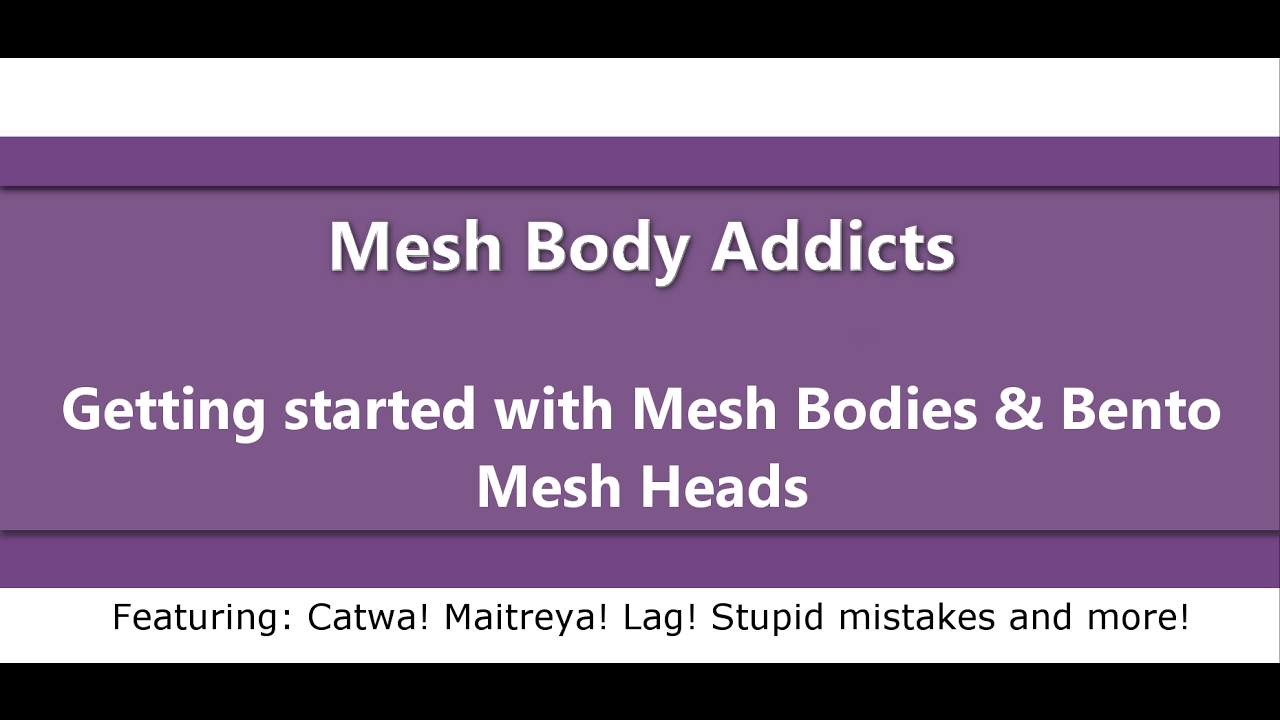 Tutorial - Getting started with Mesh Bodies & Bento Mesh Heads