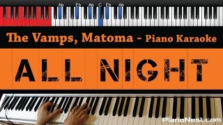 The Vamps, Matoma - All Night - HIGHER Key (Piano Karaoke / Sing Along)
