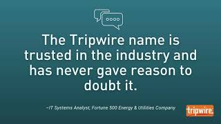 What Industrial Customers Are Saying About Tripwire