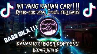 Download DJ TERBARU   DJ KANAN KIRI BOSIL KOMPENG JEDAG JEDUG -LAGU TIKTOK VIRAL    REMIX TERBARU 2021