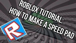 Roblox Tutorials: Wie man ein Speed-Boost-Pad macht!