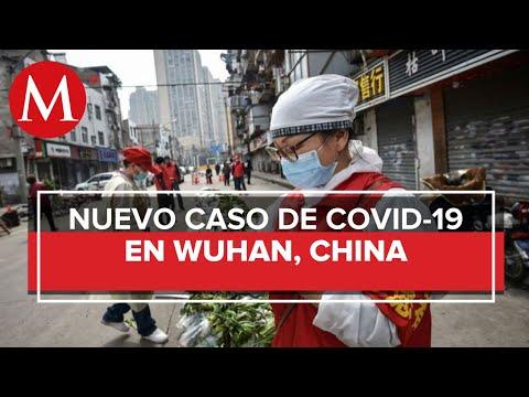 Coronavirus 'vuelve' a Wuhan; China reporta nuevo caso