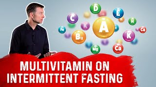 Do I Need a Multivitamin on Intermittent Fasting?