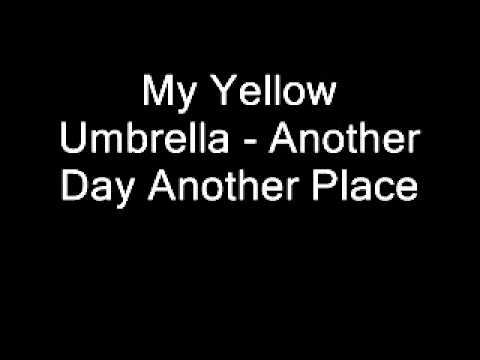 My Yellow Umbrella - Another Day, Another Place