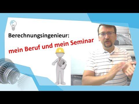 Berechnungsingenieur: Mein Beruf, mein Seminar