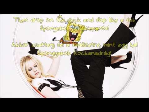 Avril Lavigne - Spongebob Squarepants Theme Song (HQ-HD lyrics + Hungarian translation)