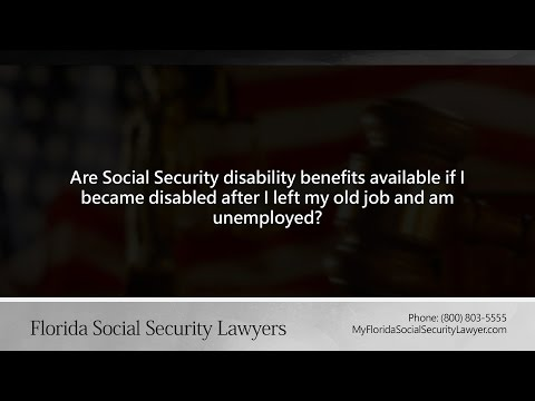 Are Social Security Disability Benefits Available If Became Disabled After Left My Old J