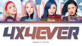 MAMAMOO 4x4ever Lyrics (마마무 4x4ever 가사) [Color Coded Lyrics/Han/Rom/Eng]