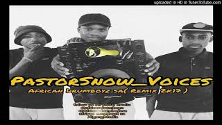 Gambar cover Pastor Snow - Voices (African Drumboyz & Pastor Snow remix)