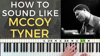 How to Sound Like McCoy Tyner: Pentatonics & Melodic Cells for Sick Lines [Jazz Piano Tutorial]