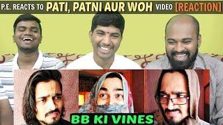 Pati, Patni aur Woh Video Reaction in Marathi | BB Ki Vines | PE Reacts