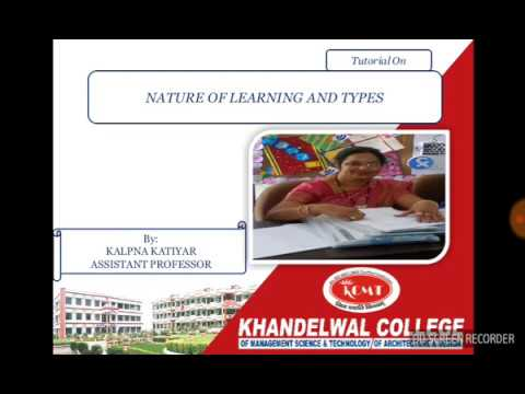 Tutorial on Nature of Learning & Types by Ms. Kalpna Katiyar for B.Ed Students