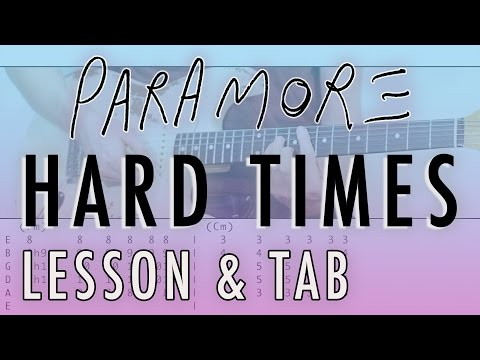 PARAMORE -Hard Times (Guitar Lesson & Tablature)