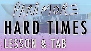 PARAMORE -  Hard Times (Guitar Lesson & Tablature)