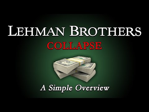The Collapse of Lehman Brothers - A Simple Overview