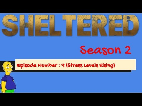 Sheltered Season 2 Episode 9 (Stress Levels Rising)