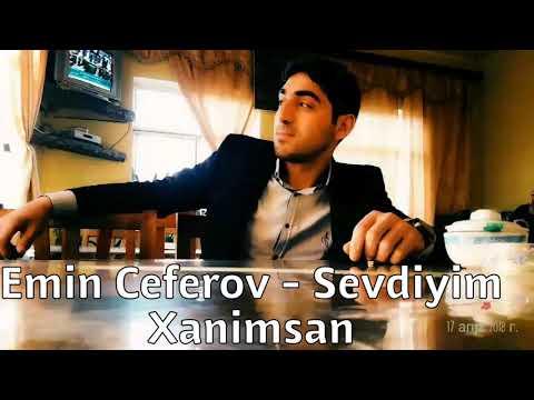 Emin Ceferov - Sevdiyim Xanimsan yep yeni ifa 2018