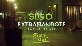 J Balvin- Sigo Extrañandote (Pacha Remix)