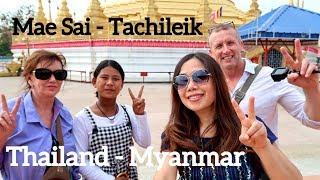 Mae Sai Thailand- Tachileik Myanmar Trip ທ່ຽວສາຍແດນແມ່ສາຍ ທ່າຂີ້ເຫຼັກ