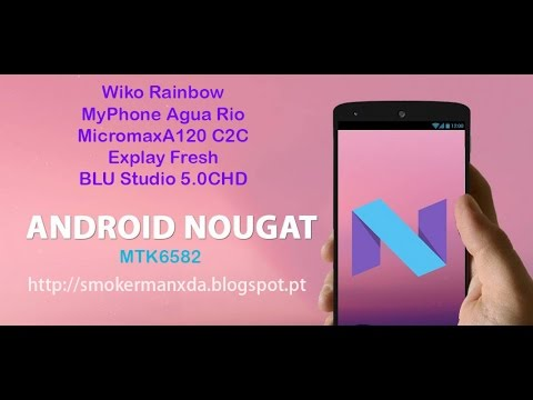 Android 7 Nougat Wiko Rainbow,micromax A120,myphone Aguario