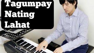 Tagumpay Nating Lahat - Leah Salonga - Piano Covers