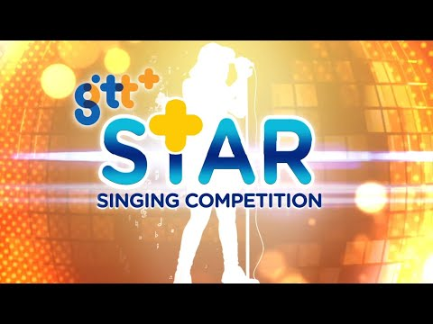 GTT's +Star Singing Competition Finals!