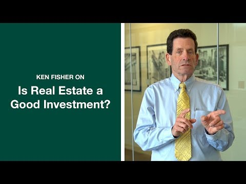 Is Real Estate A Good Investment | Ken Fisher | Fisher Investments [2019]