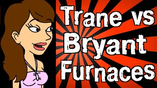 Trane vs Bryant Furnaces