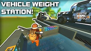 Transport Truck Vehicle Weight Scale Station! (Scrap Mechanic #350)