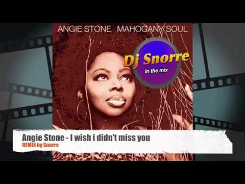 Angie Stone - Wish I Didn't Miss You  (Dj Snorre In The Mix)