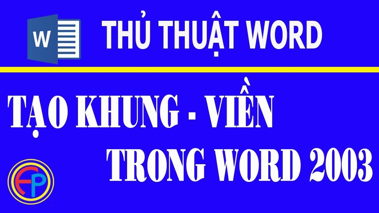 Hướng dẫn tạo khung viền cho trang trong word 2003 | shop an phuoc