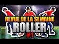 #1 REVUE DE LA SEMAINE ROLLER