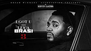 Kevin Gates - I Got U [Official Audio]