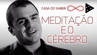 MEDITAÇÃO E O CÉREBRO | PEDRO CALABREZ
