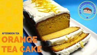 Orange Tea Cake Recipe - Afternoon Tea Idea  | Msdessertjunkie